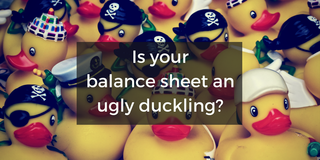 Is your balance sheet an ugly duckling?
